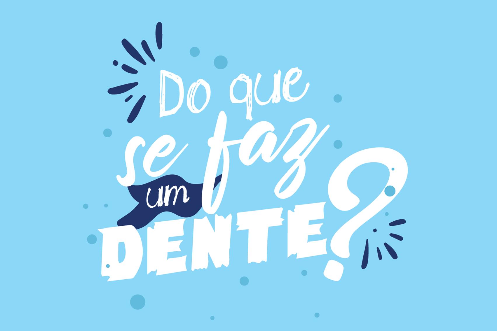 Pergunta: do que se faz um dente?